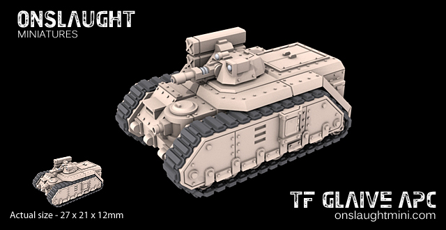 [Onslaught miniatures] Nouvelles - Page 33 Tf_glaive_apc